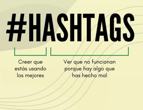 ¡Utiliza bien los Hashtags!