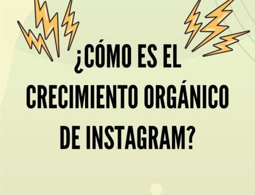 ¿Cómo funciona el crecimiento orgánico en Instagram?
